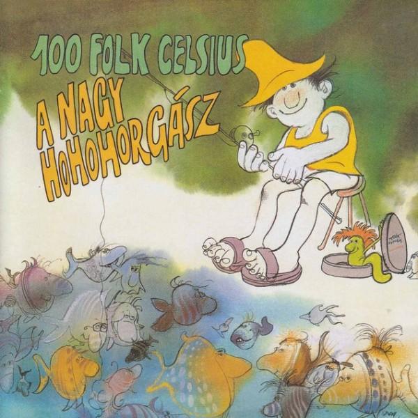 100 FOLK CELSIUS: A nagy hohohorgász