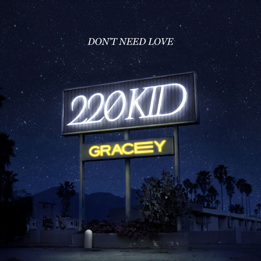 220 KID with GRACEY: Don't Need Love