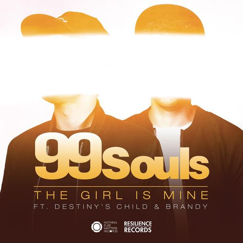 99 SOULS feat. DESTINY'S CHILD & BRANDY: The Girl Is Mine