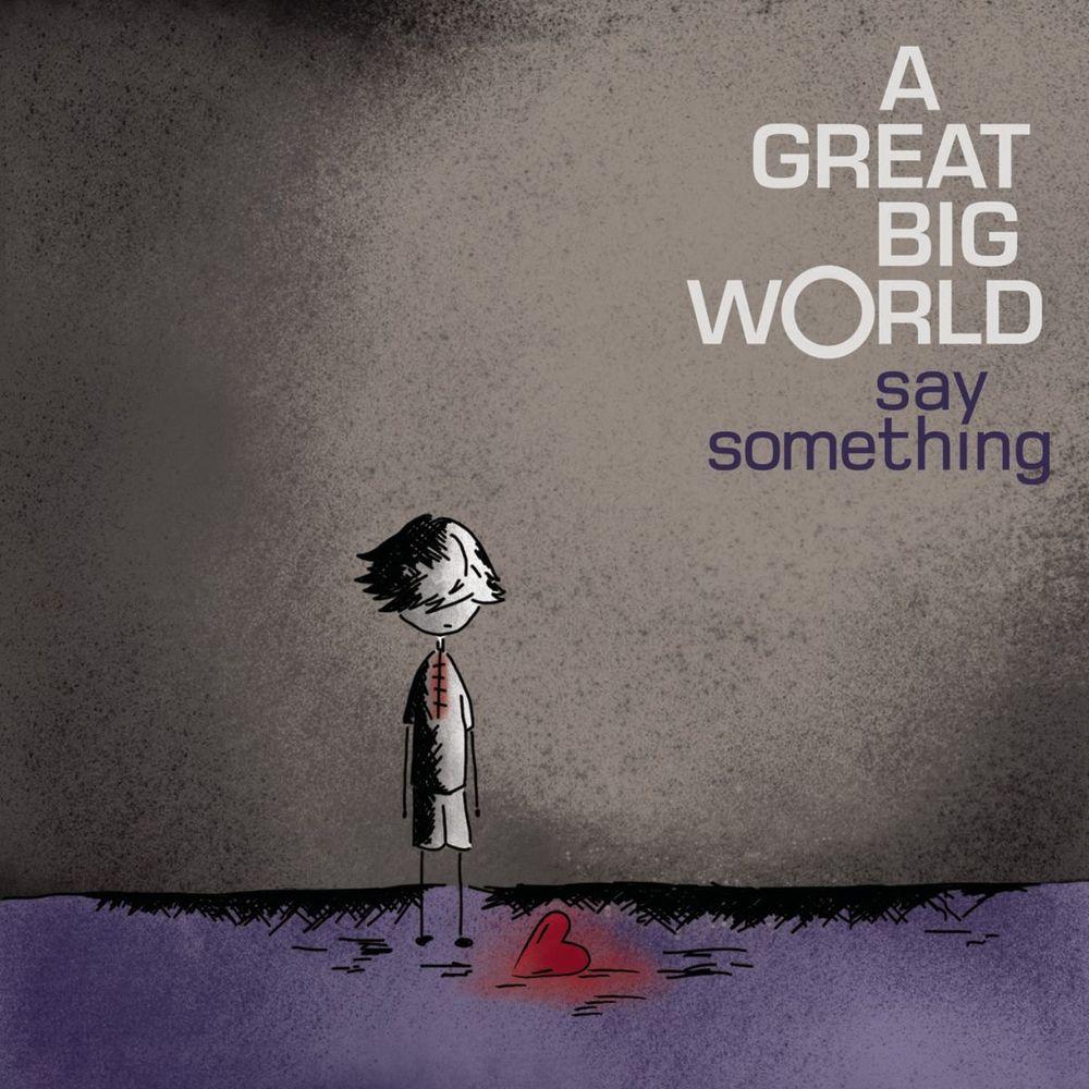 A GREAT BIG WORLD: Say Something