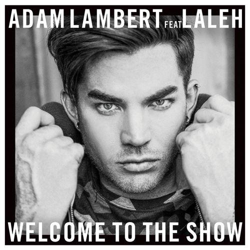 ADAM LAMBERT feat. LALEH: Welcome To The Show