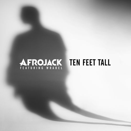 AFROJACK feat. WRABEL: Ten Feet Tall