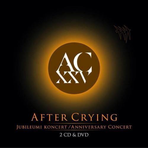 AFTER CRYING: XXV - Jubileumi koncert