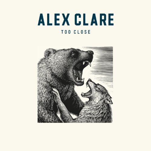 ALEX CLARE: Too Close