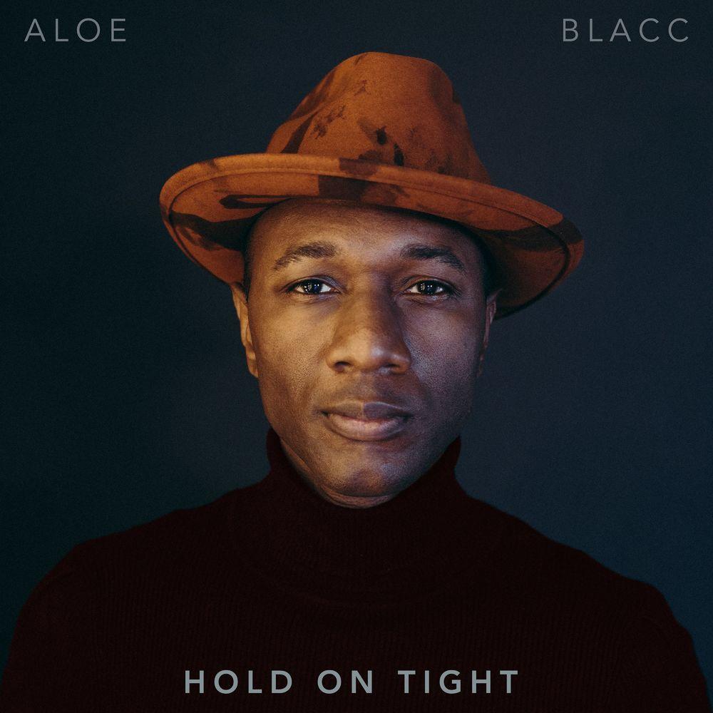 ALOE BLACC: Hold On Tight