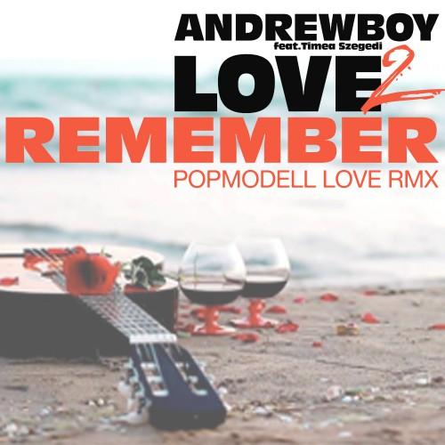 ANDREWBOY feat. TÍMEA SZEGEDI: Love 2 Remember