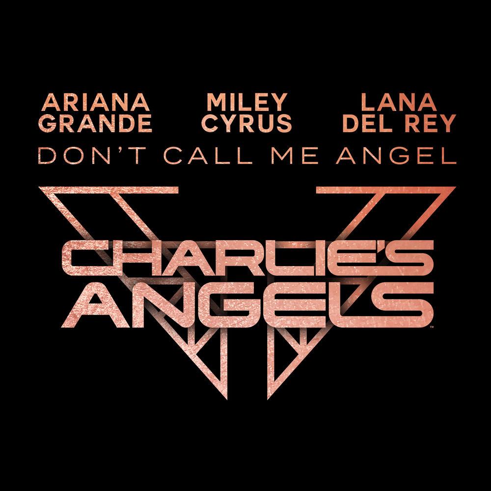 ARIANA GRANDE, MILEY CYRUS & LANA DEL REY: Don't Call Me Angel (Charlie's Angels)