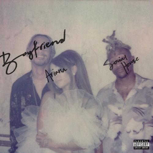 ARIANA GRANDE & SOCIAL HOUSE: Boyfriend