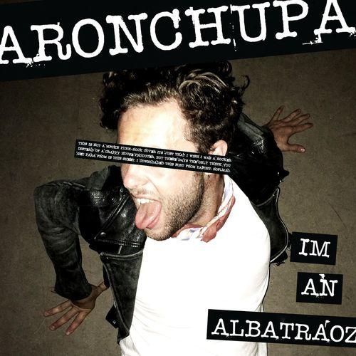 ARONCHUPA: I'm An Albatraoz