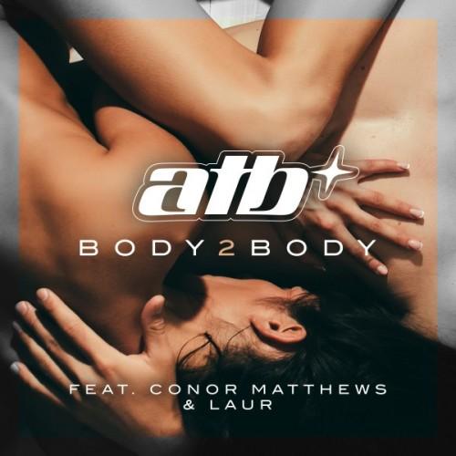 ATB feat. CONOR MATTHEWS & LAUR: Body 2 Body