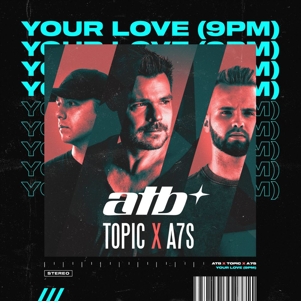 ATB x TOPIC x A7S: Your Love (9PM)