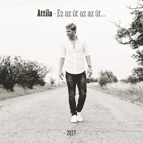 ATTILA: Ez az út az az út...