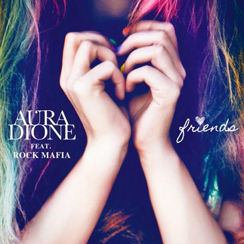 AURA DIONE feat. ROCK MAFIA: Friends
