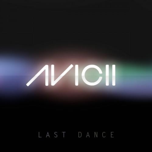 AVICII feat. ANDREAS MOE: Last Dance