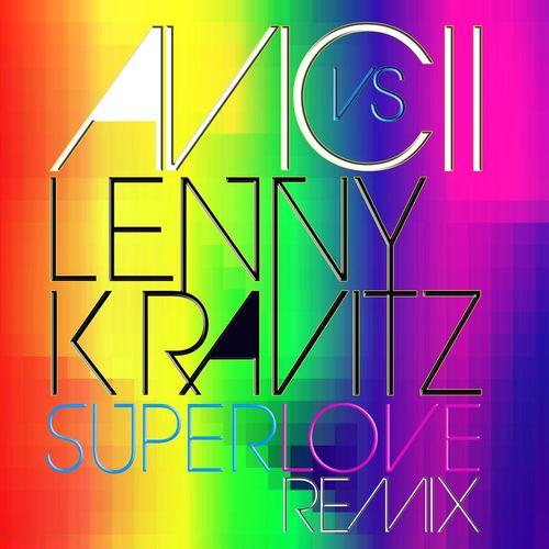 AVICII vs. LENNY KRAVITZ: Superlove