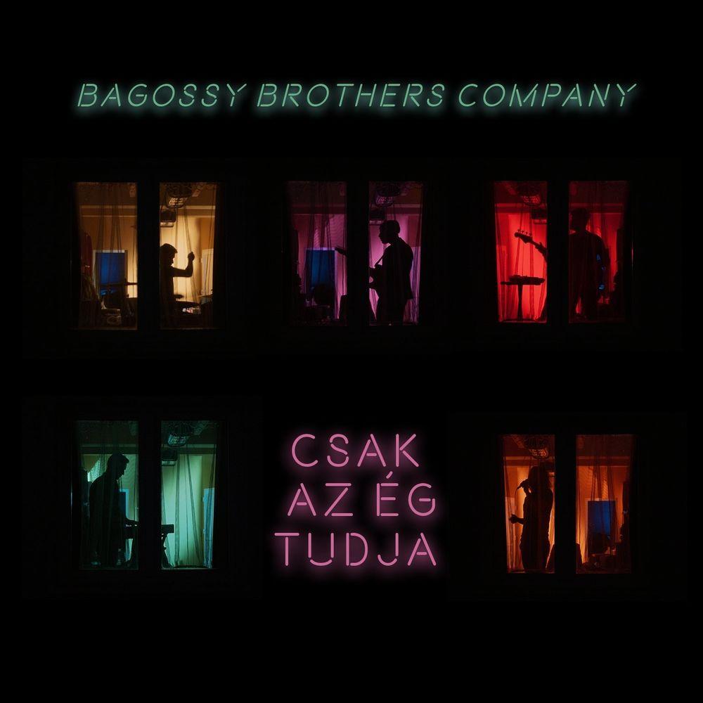 BAGOSSY BROTHERS COMPANY: Csak az ég tudja