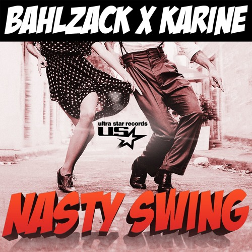 BAHLZACK x KARINE: Nasty Swing