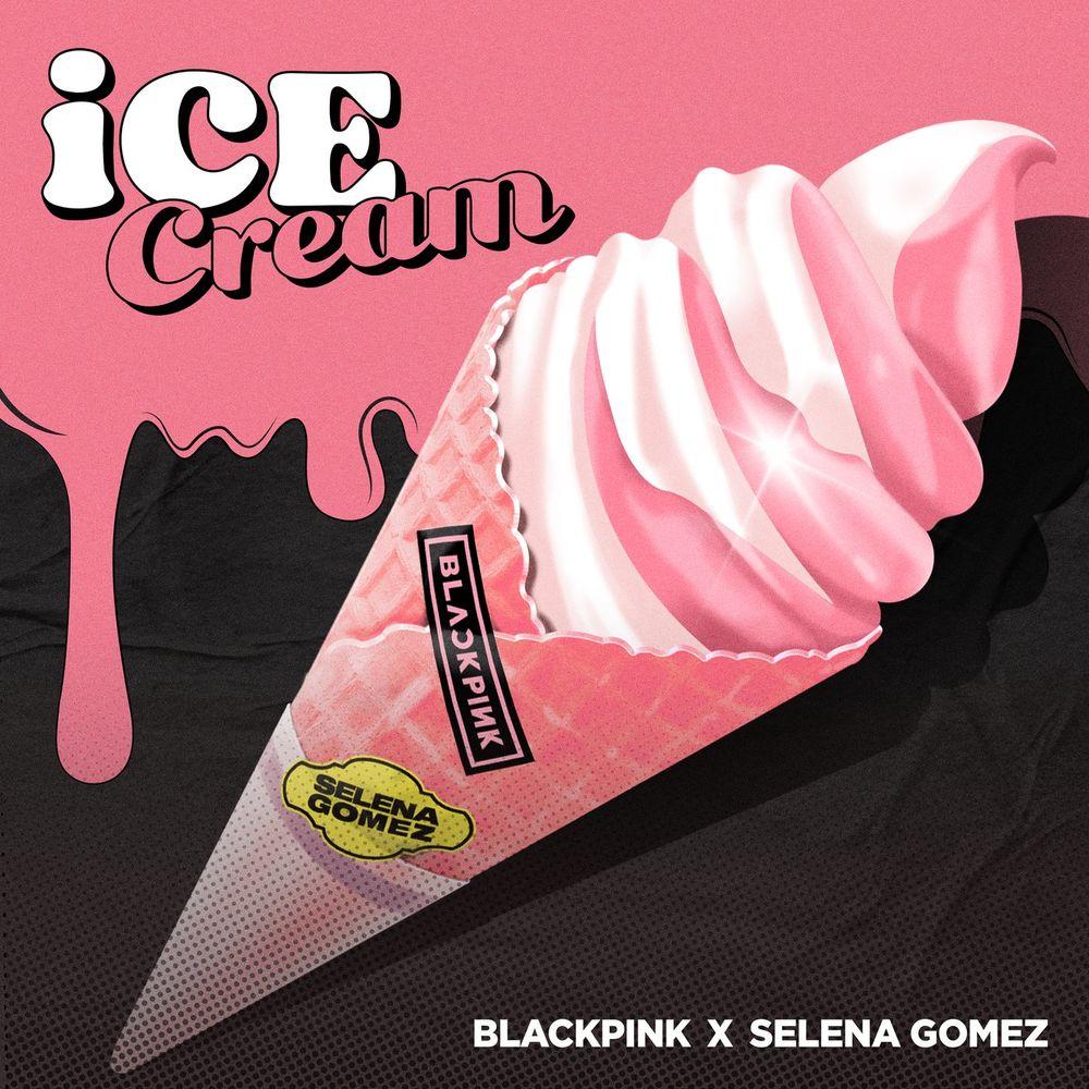 BLACKPINK & SELENA GOMAZ: Ice Cream