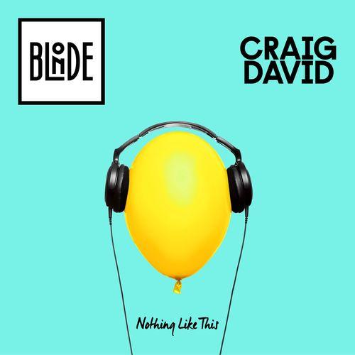 BLONDE & CRAIG DAVID: Nothing Like This