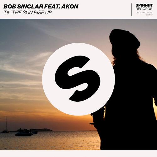 BOB SINCLAR feat. AKON: Til The Sun Rise Up