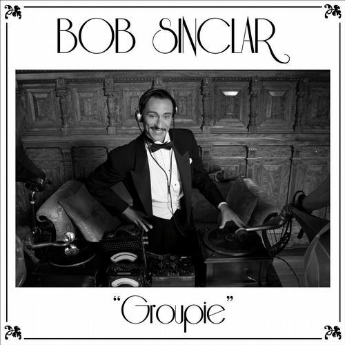 BOB SINCLAR: Groupie