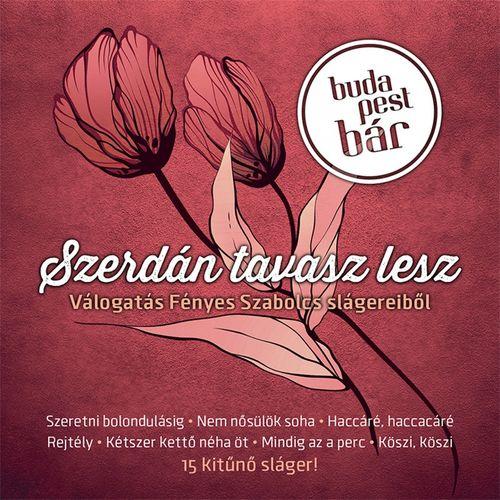 BUDAPEST BÁR: Szerdán tavasz lesz (Válogatás Fényes Szabolcs slágereiből)