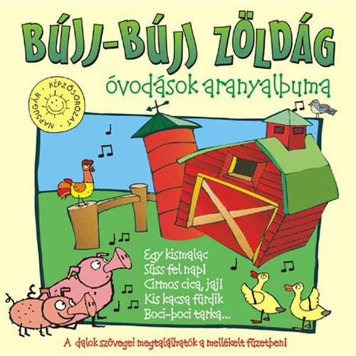 GYEREKLEMEZ: Bújj-bújj zöld ág: Óvodások aranyalbuma