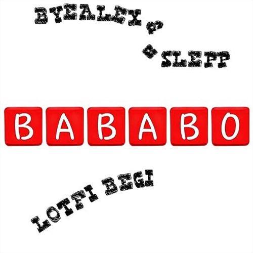 BYEALEX és a SLEPP x LOTFI BEGI: Bababo