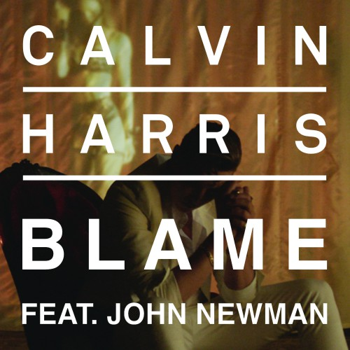 CALVIN HARRIS feat. JOHN NEWMAN: Blame
