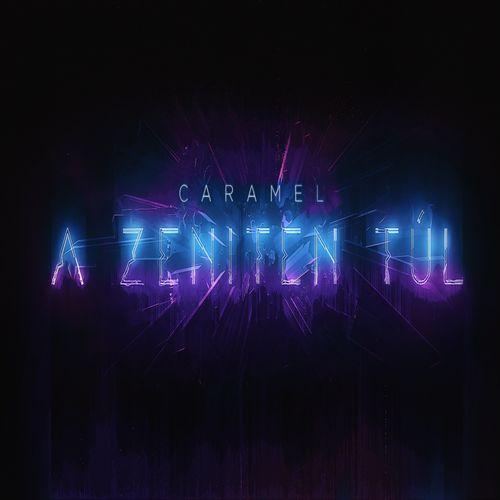 CARAMEL: A zeniten túl