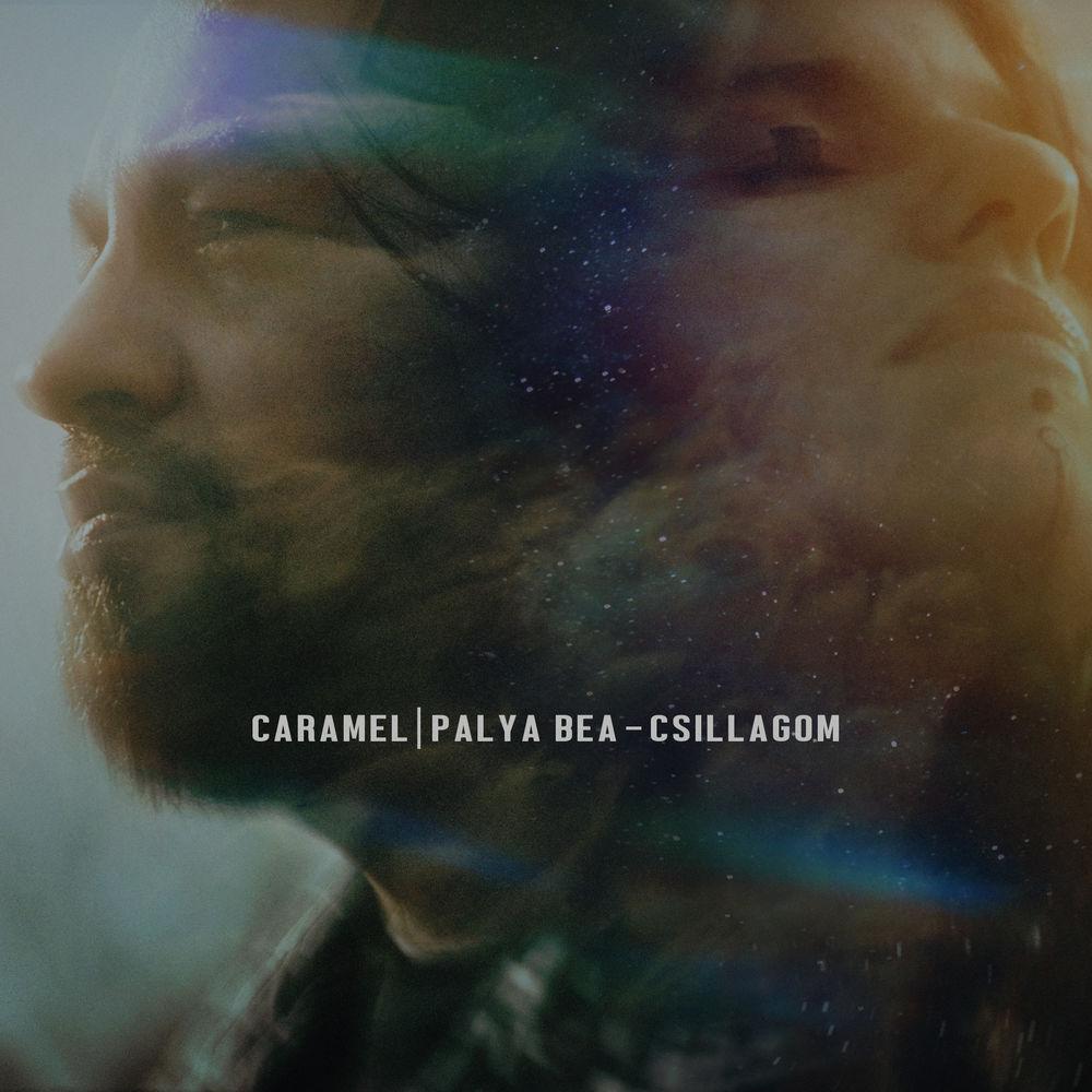 CARAMEL feat. PALYA BEA: Csillagom