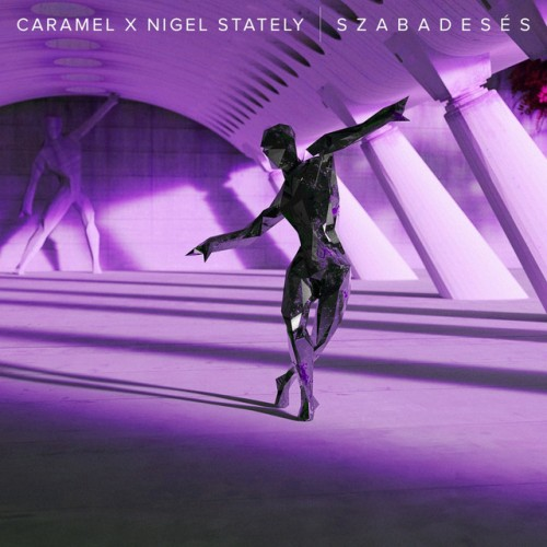 CARAMEL x NIGEL STATELY: Szabadesés