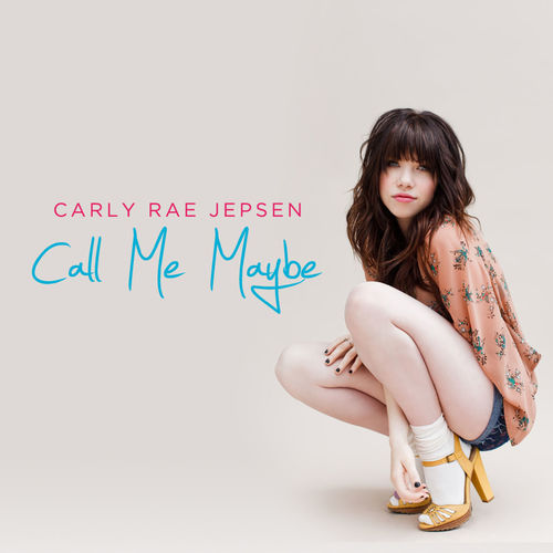 CARLY RAE JEPSEN: Call Me Maybe