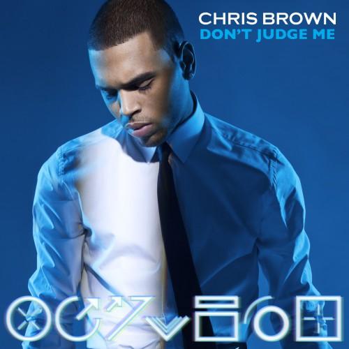 CHRIS BROWN: Don't Judge Me