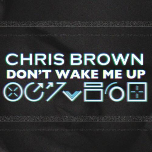 CHRIS BROWN: Don't Wake Me Up