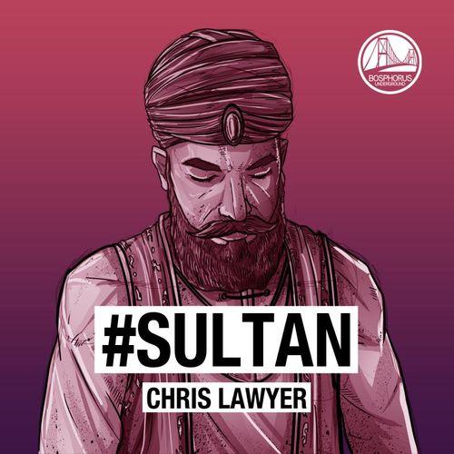 CHRIS LAWYER: Sultan