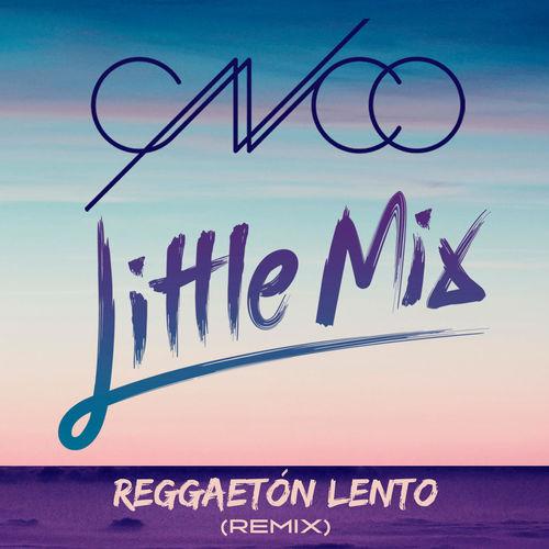 CNCO & LITTLE MIX: Reggaetón Lento