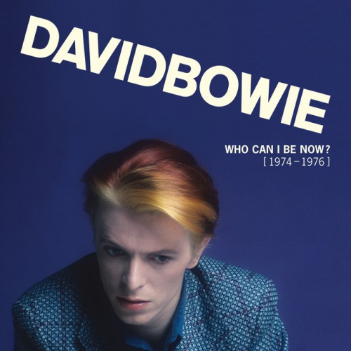 DAVID BOWIE: Who Can I Be Now? (1974-1976)