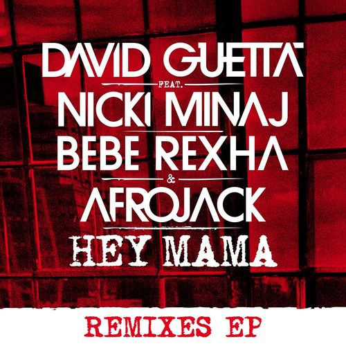 DAVID GUETTA feat. NICKI MINAJ, BEBE REXHA & AFROJACK: Hey Mama