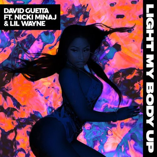 DAVID GUETTA feat. NICKI MINAJ & LIL WAYNE: Light My Body Up