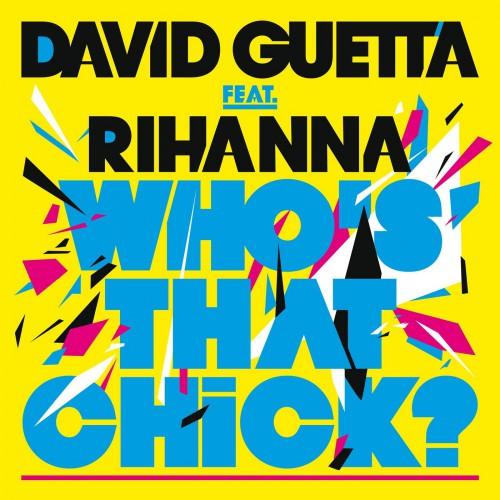 DAVID GUETTA feat. RIHANNA: Who's That Chick