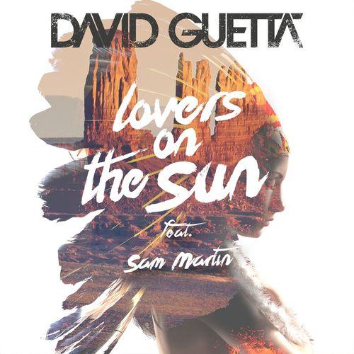 DAVID GUETTA feat. SAM MARTIN: Lovers On The Sun
