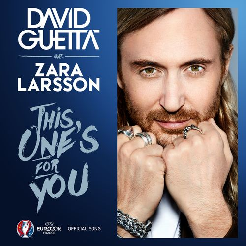 DAVID GUETTA feat. ZARA LARSSON: This One's For You
