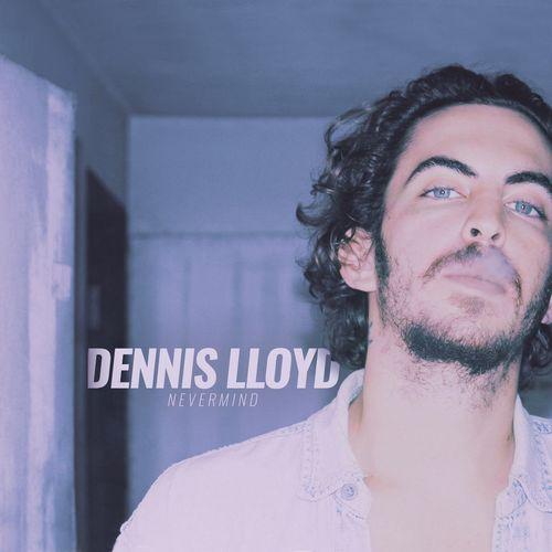 DENNIS LLOYD: Nevermind