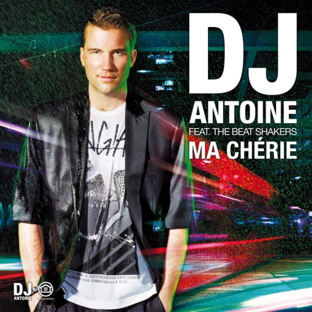 DJ ANTOINE feat. THE BEAT SHAKERS: Ma Chérie