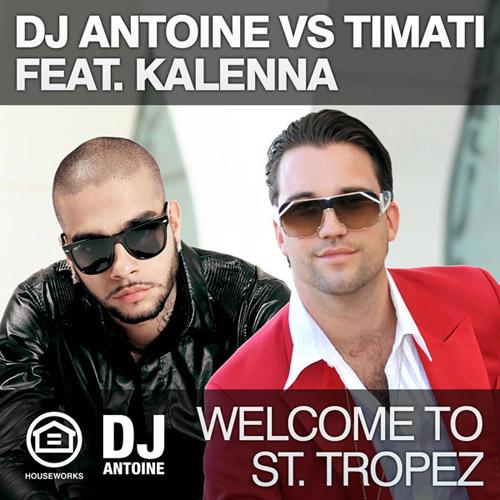 DJ ANTOINE vs. TIMATI feat. KALENNA: Welcome To St. Tropez