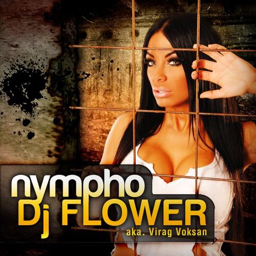 DJ FLOWER: Nympho