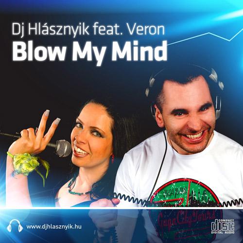 DJ HLÁSZNYIK feat. VERON: Blow My Mind