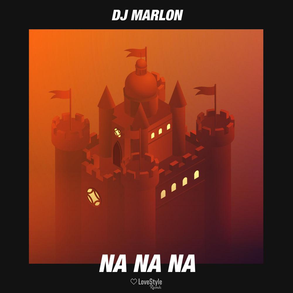 DJ MARLON: Na Na Na