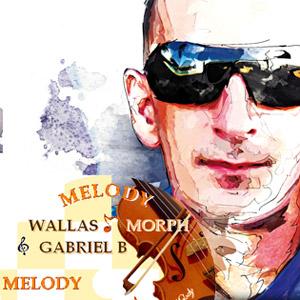 DJ WALLAS & GABRIEL B & MORPH: Melody